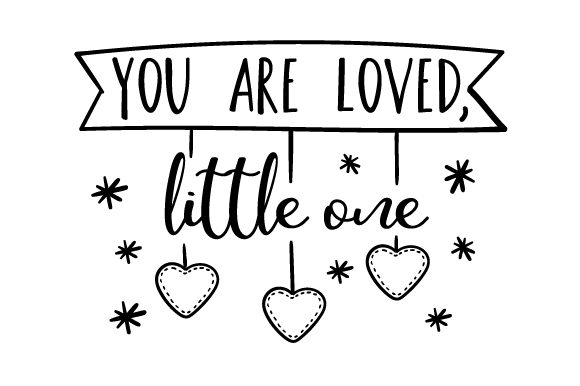 You Are Loved, Little One Craft Design By Creative Fabrica Crafts Image 2