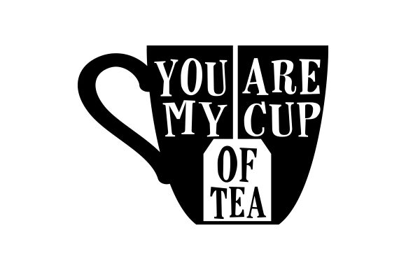 Download Free You Are My Cup Of Tea Svg Cut File By Creative Fabrica Crafts Creative Fabrica for Cricut Explore, Silhouette and other cutting machines.