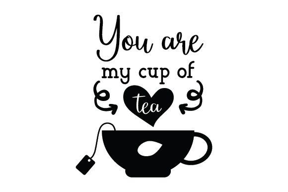 Download Free You Are My Cup Of Tea Svg Cut File By Creative Fabrica Crafts for Cricut Explore, Silhouette and other cutting machines.