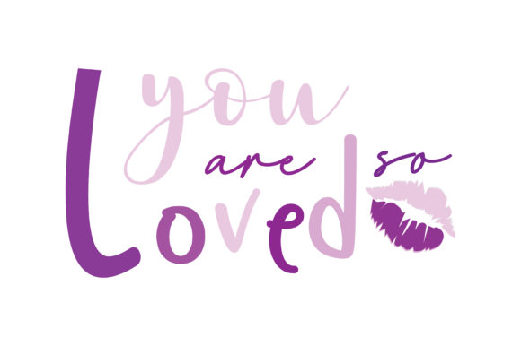 Download Free You Are So Loved Quote Svg Cut Graphic By Yuhana Purwanti for Cricut Explore, Silhouette and other cutting machines.