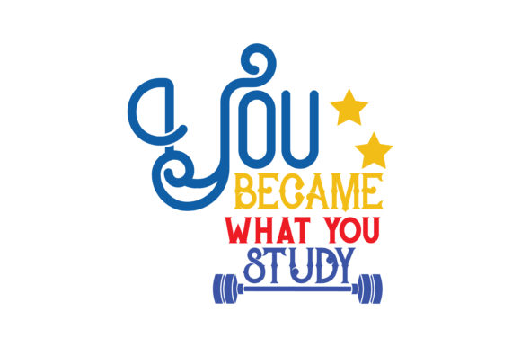 Download Free You Became What You Study Quote Svg Cut Graphic By Thelucky for Cricut Explore, Silhouette and other cutting machines.
