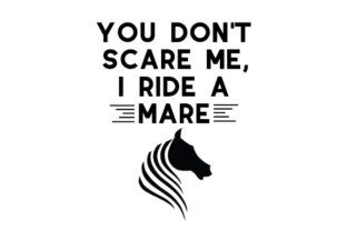 You Don't Scare Me, I Ride a Mare Craft Design By Creative Fabrica Crafts