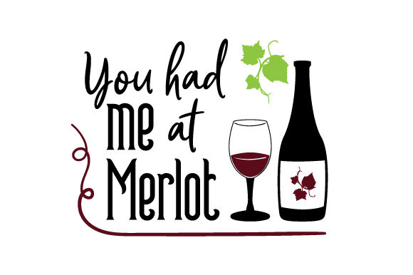 Download Free You Had Me At Merlot Svg Cut File By Creative Fabrica Crafts for Cricut Explore, Silhouette and other cutting machines.