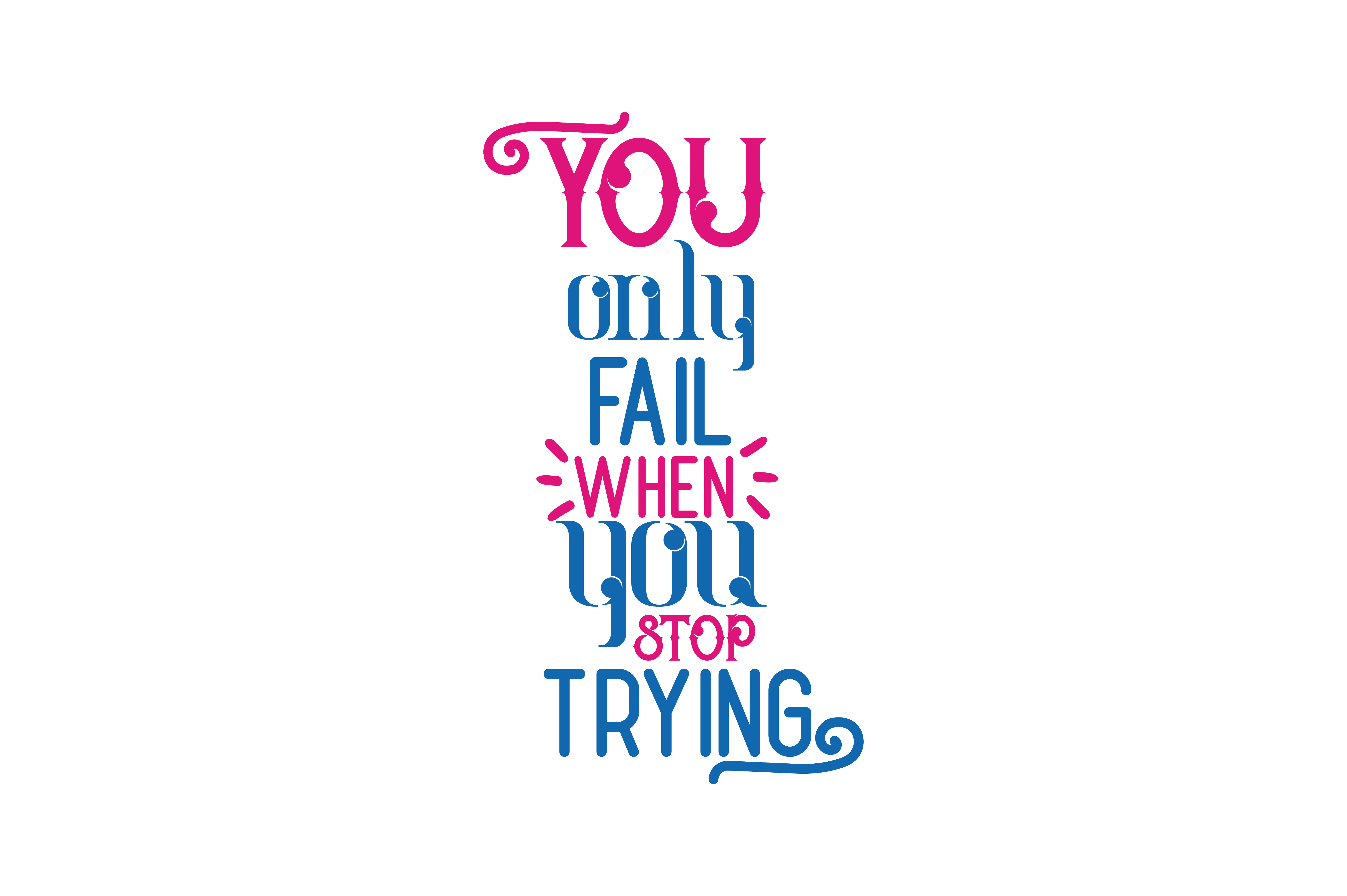 Download Free You Only Fail When You Stop Trying Svg Cut Quote Graphic By for Cricut Explore, Silhouette and other cutting machines.