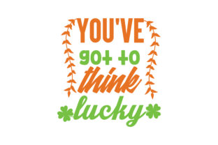 Download Free You Ve Got To Think Lucky Quote Svg Cut Graphic By Thelucky for Cricut Explore, Silhouette and other cutting machines.