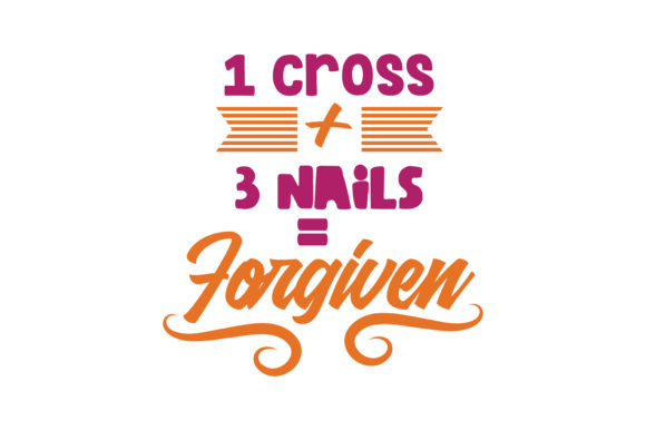 Download Free 1 Cross 3 Nails Forgiven Quote Svg Cut Graphic By Thelucky for Cricut Explore, Silhouette and other cutting machines.