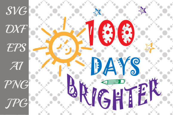 Download Free 100 Days Brighter Svg Graphic By Prettydesignstudio Creative for Cricut Explore, Silhouette and other cutting machines.