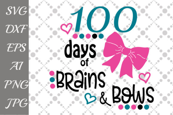 Download Free 100 Days Of Brains And Bows Svg Graphic By Prettydesignstudio for Cricut Explore, Silhouette and other cutting machines.