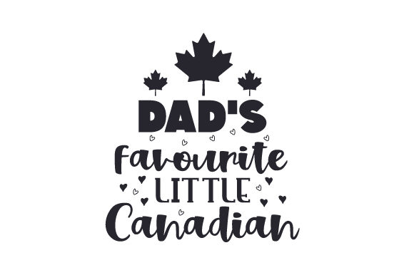 Dad's Favourite Little Canadian Canada Craft Cut File By Creative Fabrica Crafts