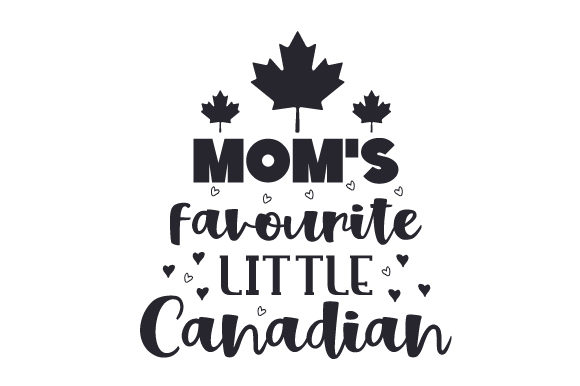 Download Free Mom S Favourite Little Canadian Svg Cut File By Creative Fabrica for Cricut Explore, Silhouette and other cutting machines.