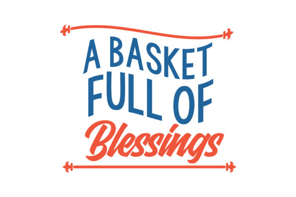 Download Free A Basket Full Of Blessings Quote Svg Cut Graphic By Thelucky for Cricut Explore, Silhouette and other cutting machines.