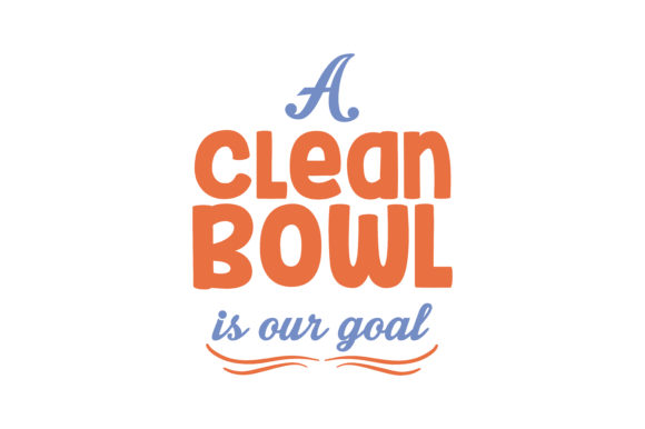 Download Free A Clean Bowl Is Our Goal Quote Svg Cut Graphic By Thelucky for Cricut Explore, Silhouette and other cutting machines.