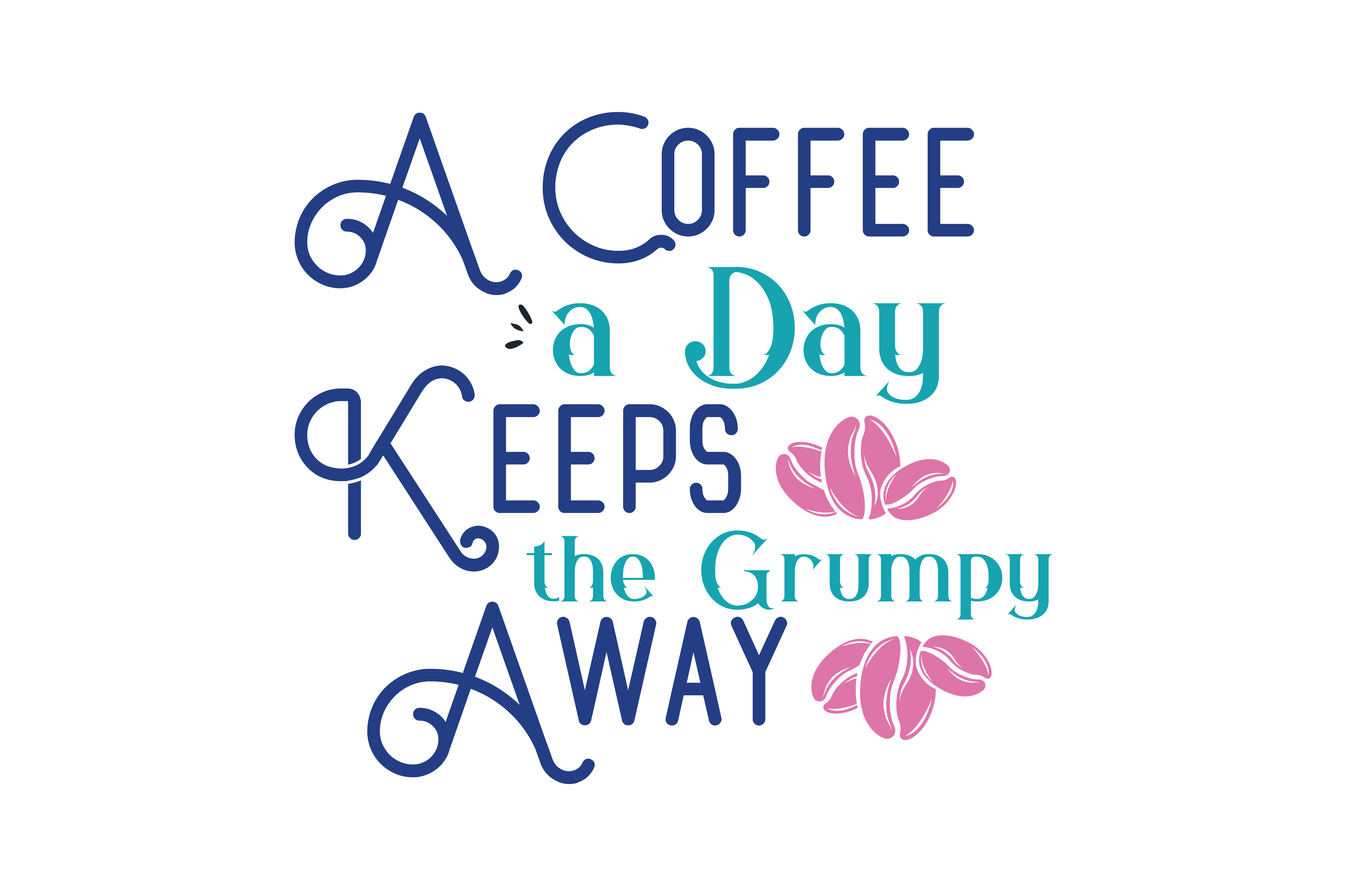 Download Free A Coffee A Day Keeps The Grumpy Away Quote Svg Cut Graphic By for Cricut Explore, Silhouette and other cutting machines.