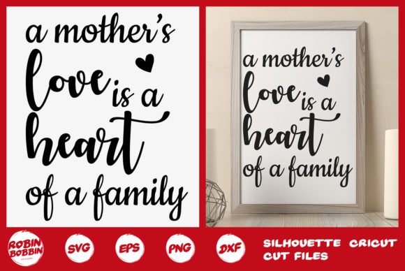 A Mother's Love is the Heart of the Family Graphic By RobinBobbinDesign