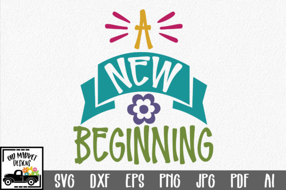 A New Beginning SVG Cut File Graphic By oldmarketdesigns Image 1