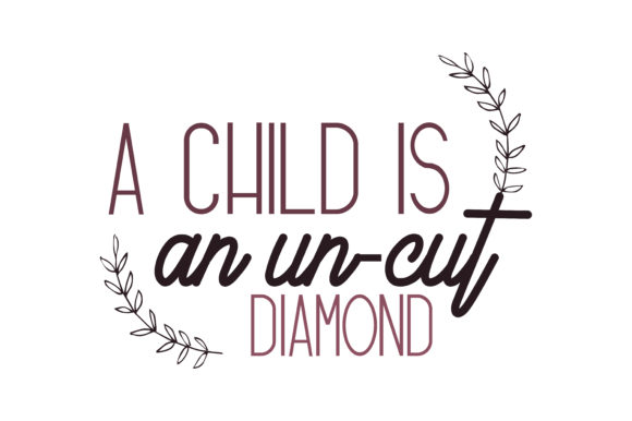 Download Free A Child Is An Uncut Diamond Quote Svg Cut Graphic By Thelucky for Cricut Explore, Silhouette and other cutting machines.