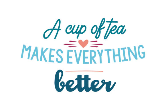 Download Free A Cup Of Tea Makes Everything Better Quote Svg Cut Graphic By Thelucky Creative Fabrica for Cricut Explore, Silhouette and other cutting machines.