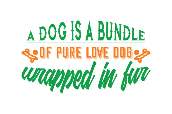 Print on Demand: A Dog is a Bundle of Pure Love  Graphic Crafts By TheLucky