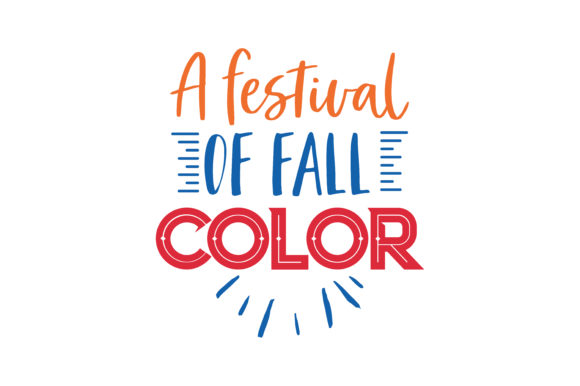 Download Free A Festival Of Fall Color Quote Svg Cut Graphic By Thelucky for Cricut Explore, Silhouette and other cutting machines.