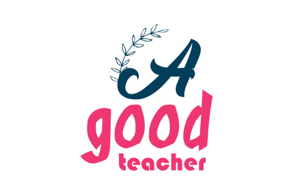 A Good Teacher Quote Svg Cut Graphic By Thelucky Creative Fabrica