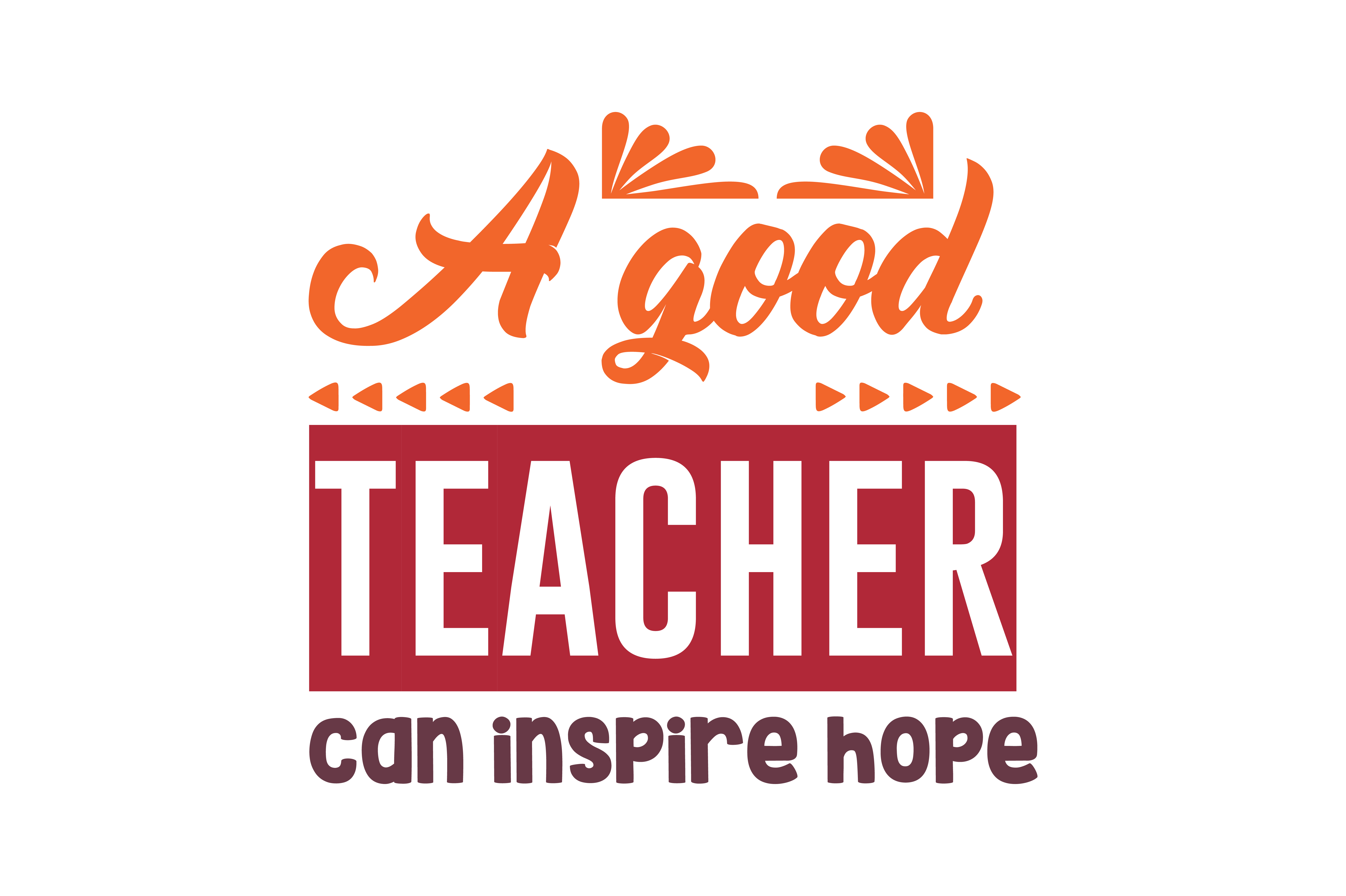 Download Free A Good Teacher Can Inspire Hope Quote Svg Cut Graphic By for Cricut Explore, Silhouette and other cutting machines.