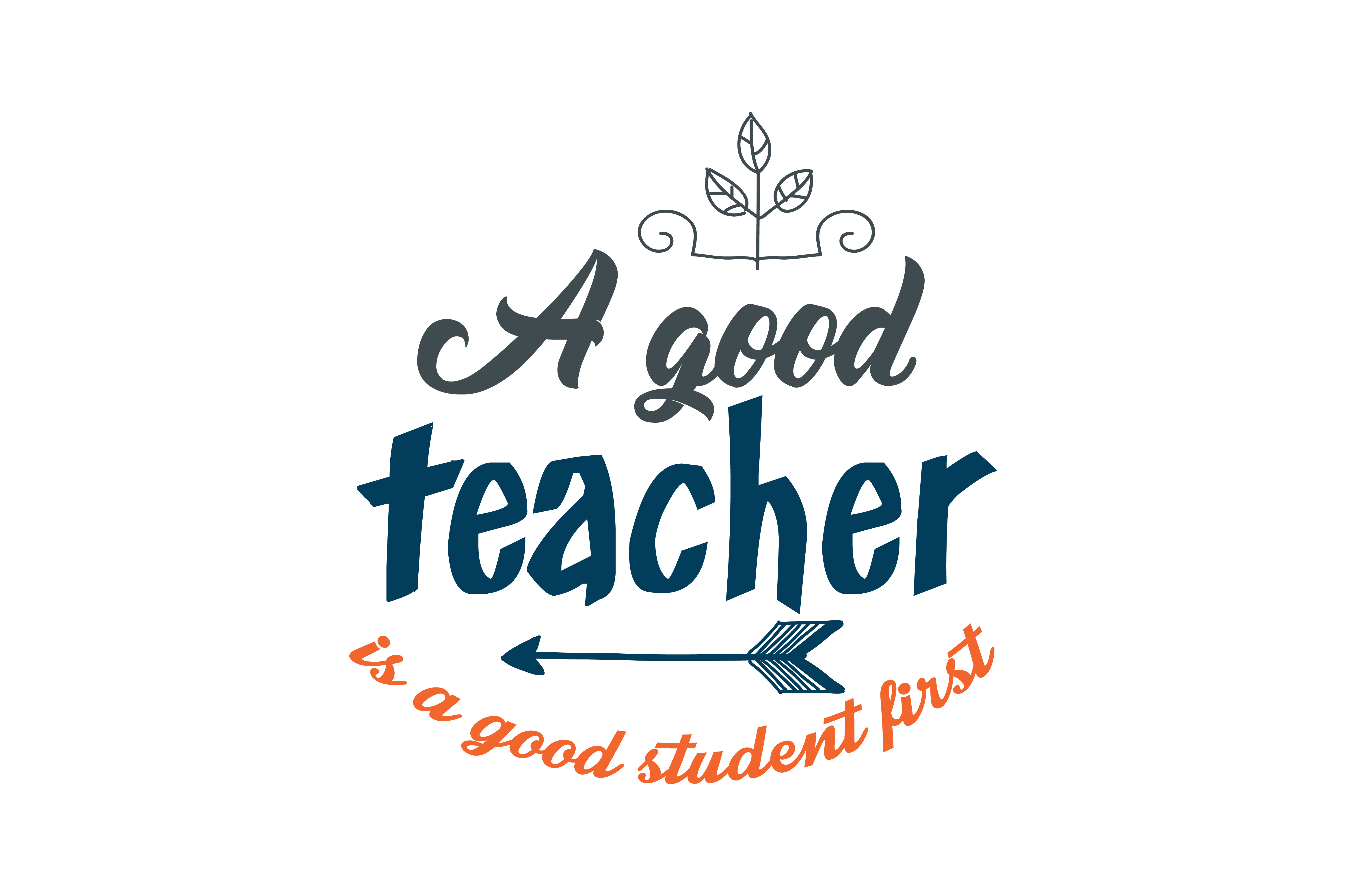 Download Free A Good Teacher Is A Good Student First Quote Svg Cut Grafico Por for Cricut Explore, Silhouette and other cutting machines.