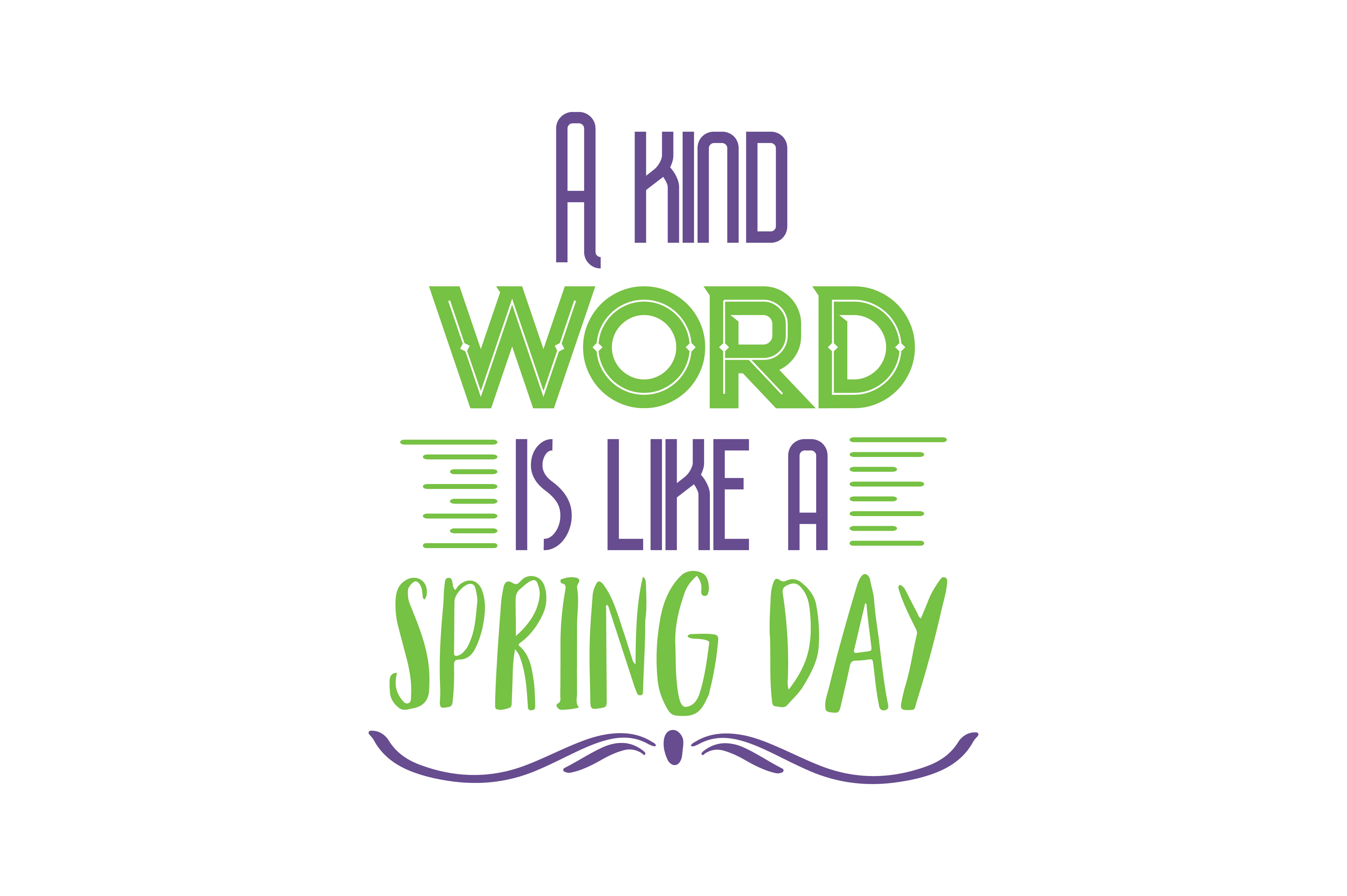 Download Free A Kind Word Is Like A Spring Day Quote Svg Cut Graphic By for Cricut Explore, Silhouette and other cutting machines.