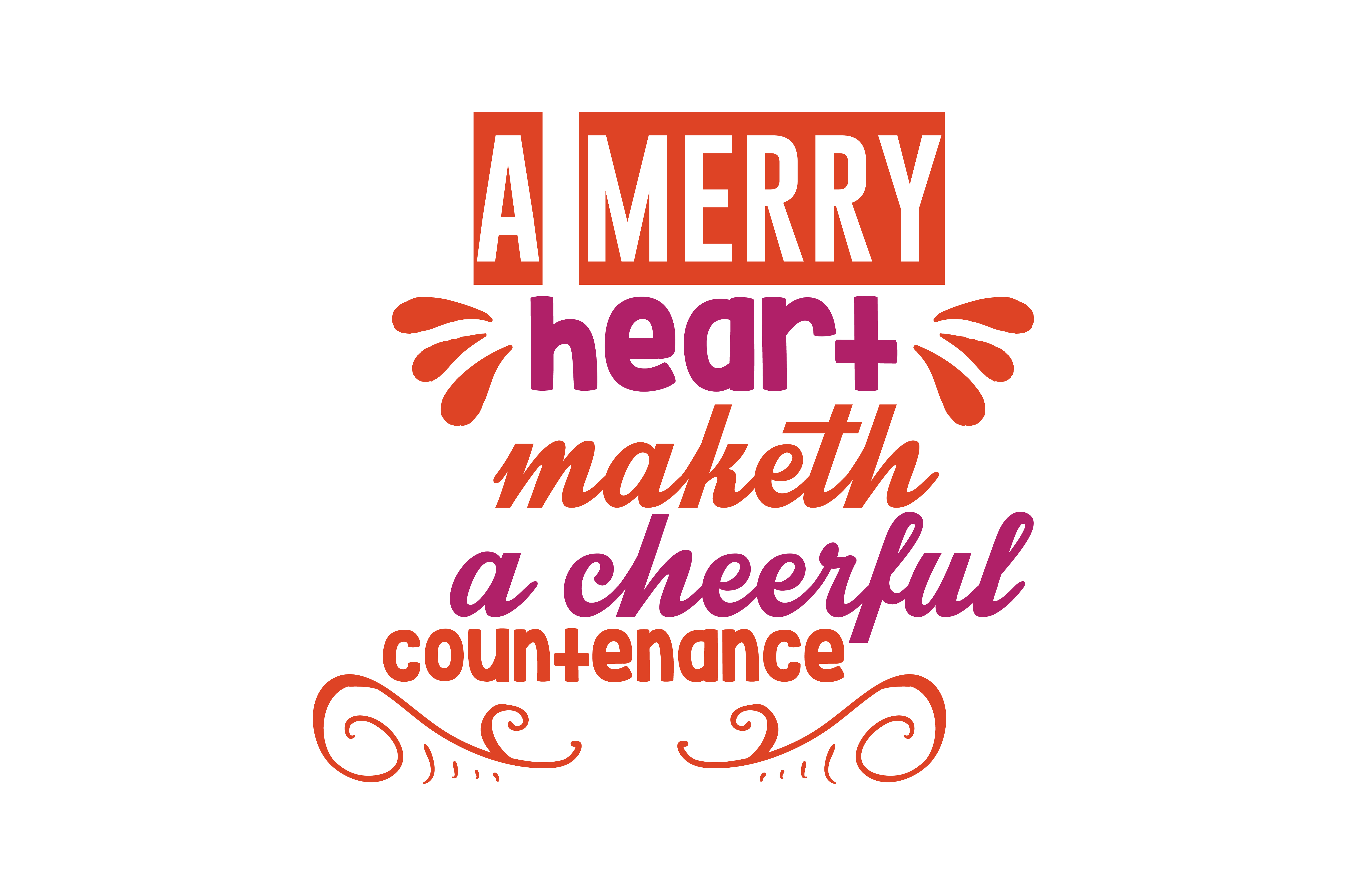 Download Free A Merry Heart Maketh A Cheerful Countenance Quote Svg Cut Graphic for Cricut Explore, Silhouette and other cutting machines.