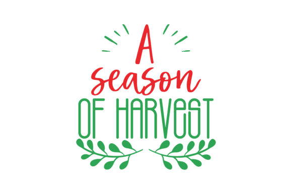Download Free A Season Of Harvest Quote Svg Cut Graphic By Thelucky Creative for Cricut Explore, Silhouette and other cutting machines.