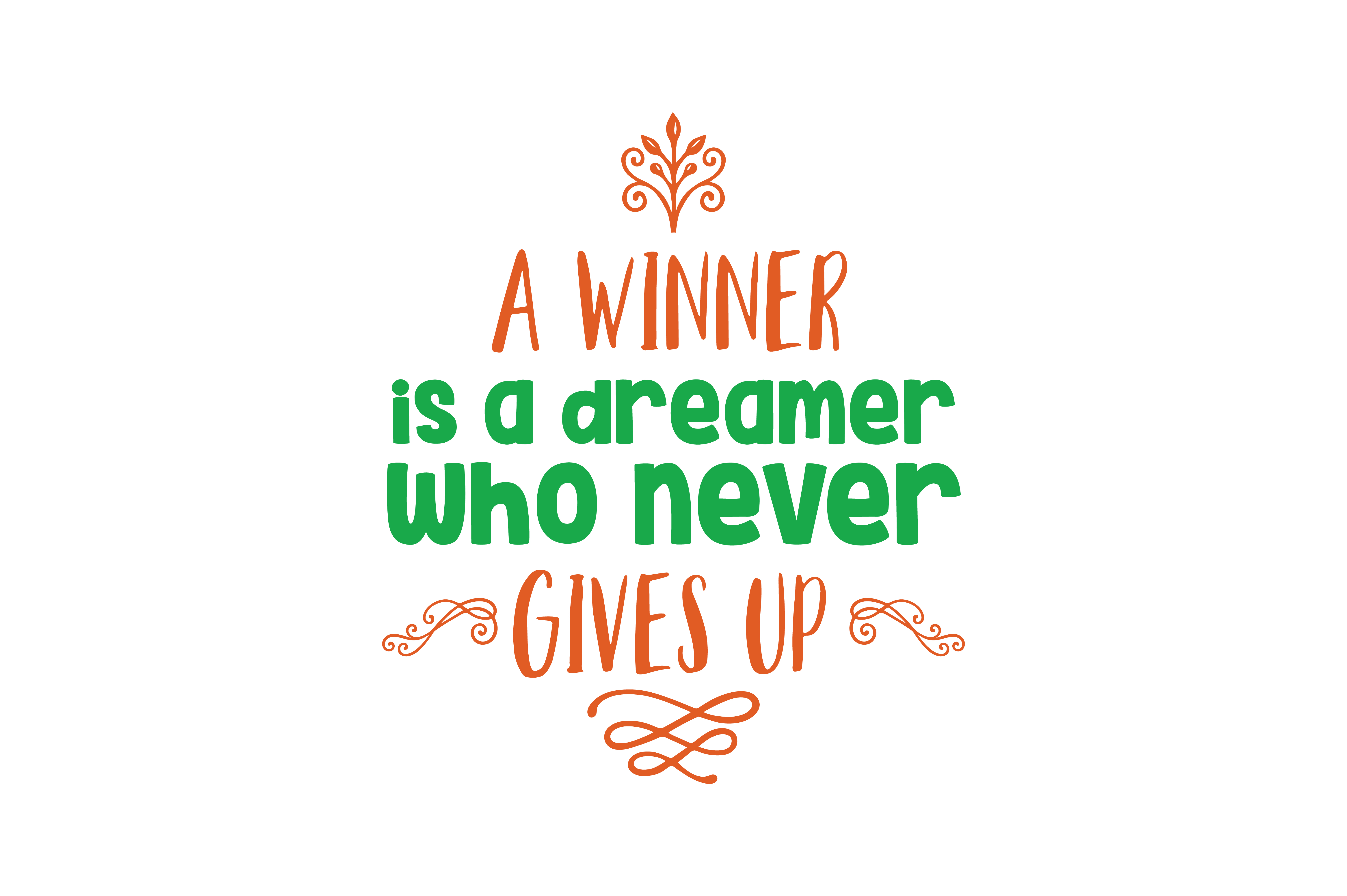 Download Free A Winner Is A Dreamer Who Never Gives Up Quote Svg Cut Graphic for Cricut Explore, Silhouette and other cutting machines.