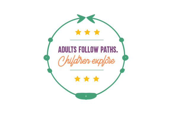 Download Free Adults Follow Paths Children Explore Quote Svg Cut Graphic By for Cricut Explore, Silhouette and other cutting machines.