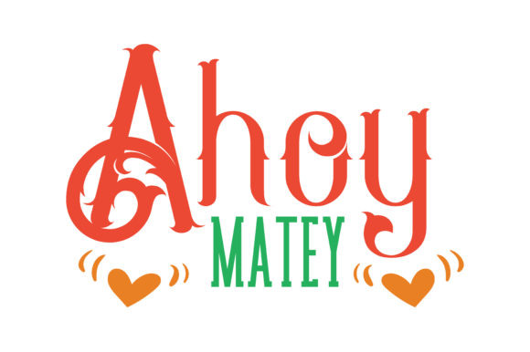 Print on Demand: Ahoy Matey Quote SVG Cut Graphic Crafts By TheLucky