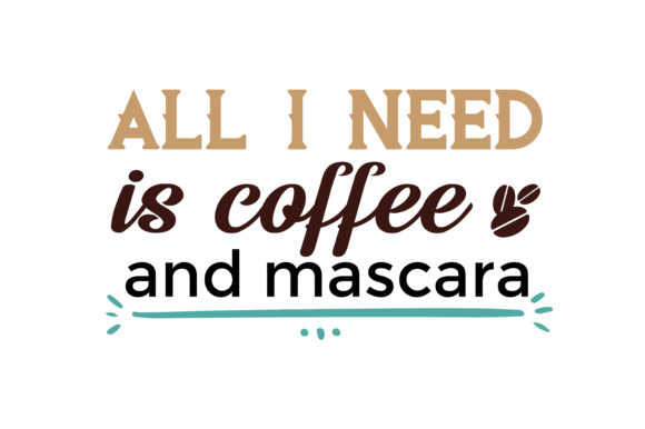Download Free All I Need Is Coffee And Mascara Quote Svg Cut Graphic By Thelucky Creative Fabrica for Cricut Explore, Silhouette and other cutting machines.