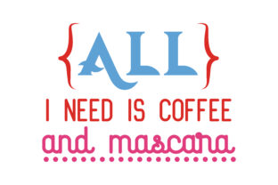 Download Free All I Need Is Coffee And Mascara Quote Svg Cut Grafik Von for Cricut Explore, Silhouette and other cutting machines.