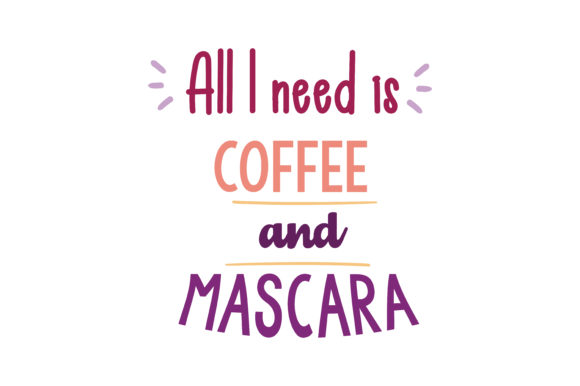 Download Free All I Need Is Coffee And Mascara Quote Svg Cut Grafico Por for Cricut Explore, Silhouette and other cutting machines.