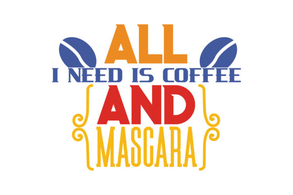 Download Free All I Need Is Coffee And Mascara Quote Svg Cut Graphic By for Cricut Explore, Silhouette and other cutting machines.