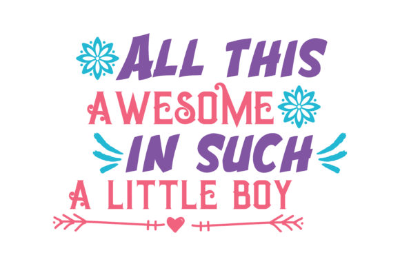 Download Free All This Awesome In Such A Little Boy Quote Svg Cut Graphic By for Cricut Explore, Silhouette and other cutting machines.