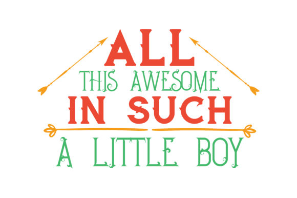 Print on Demand: All This Awesome in Such a Little Boy Quote SVG Cut Graphic Crafts By TheLucky