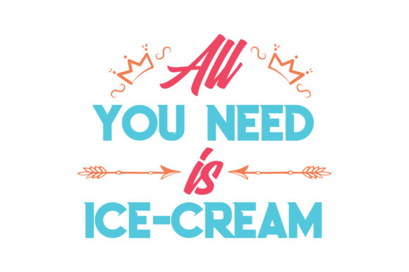 Print on Demand: All You Need is Ice-cream Quote SVG Cut Graphic Crafts By TheLucky