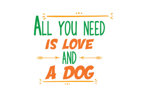 Download Free All You Need Is Love And A Dog Quote Svg Cut Graphic By Thelucky Creative Fabrica for Cricut Explore, Silhouette and other cutting machines.