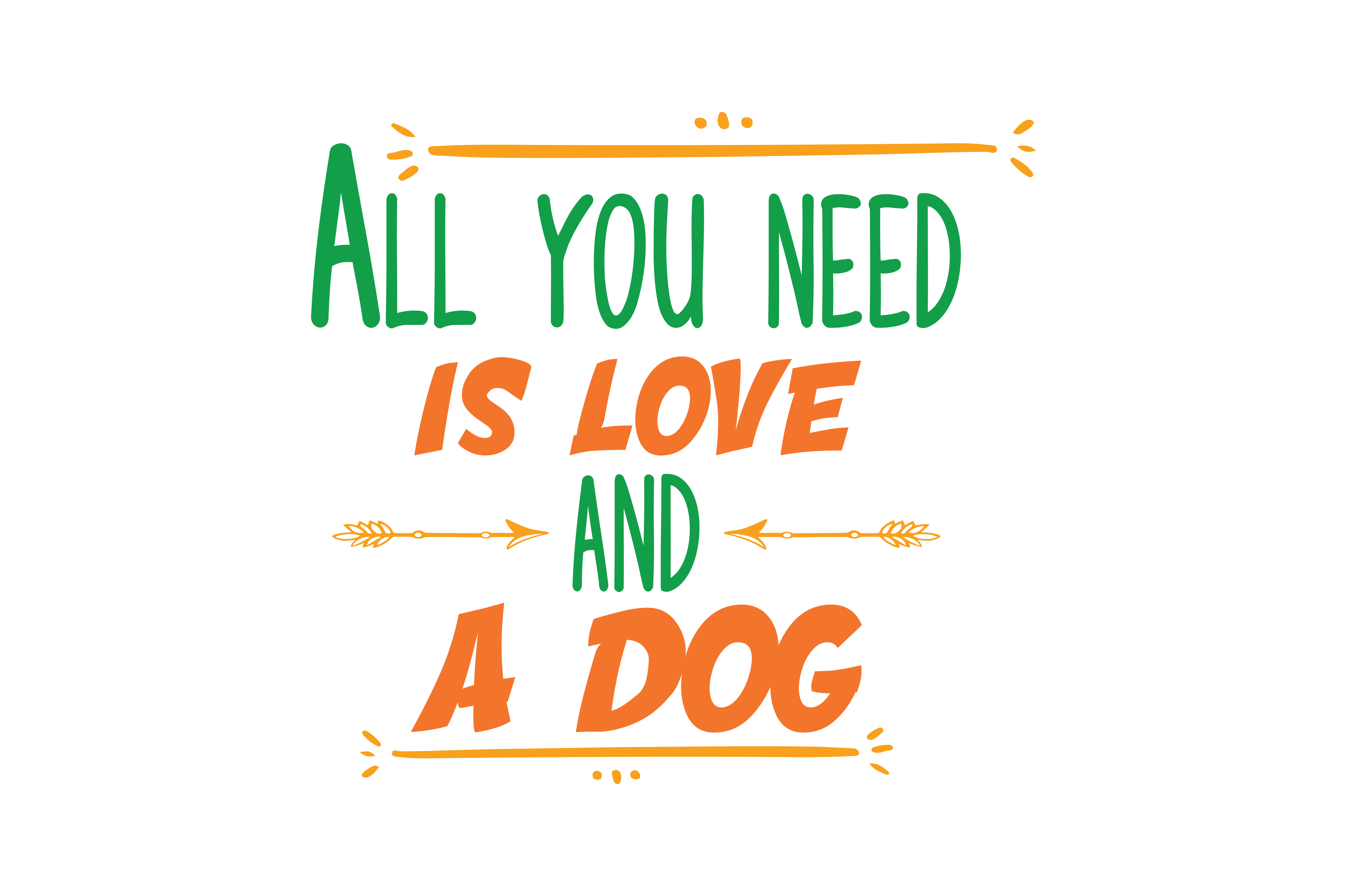 All You Need Is Love And A Dog Quote Svg Cut Graphic By Thelucky Creative Fabrica
