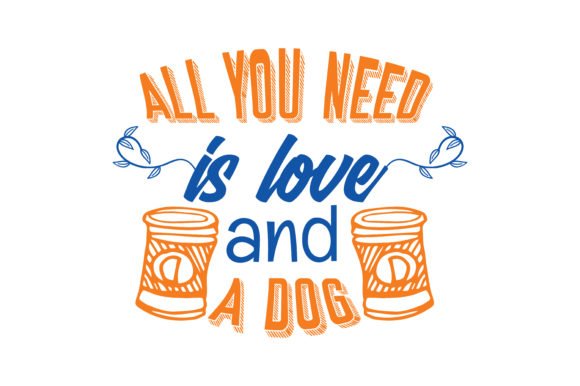 Download Free All You Need Is Love And A Dog Quote Svg Cut Graphic By Thelucky for Cricut Explore, Silhouette and other cutting machines.
