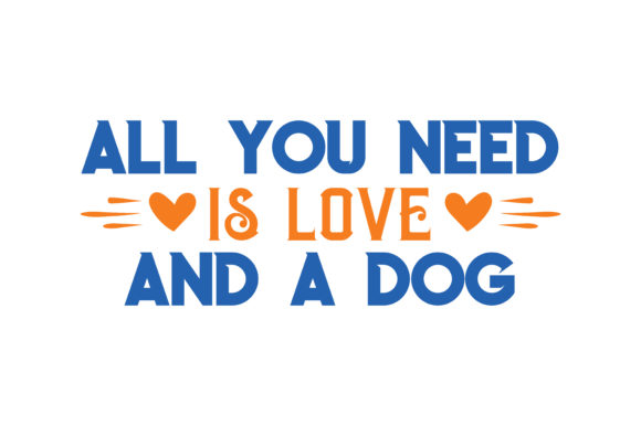 Print on Demand: All You Need is Love and a Dog Quote SVG Cut Graphic Crafts By TheLucky