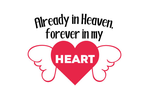 Already in Heaven, Forever in My Heart Remembrance Craft Cut File By Creative Fabrica Crafts - Image 1