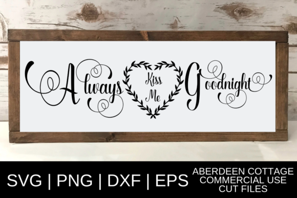 Download Free Always Kiss Me Goodnight Design Graphic By Aberdeencottage for Cricut Explore, Silhouette and other cutting machines.