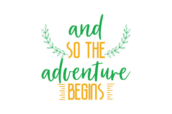And So The Adventure Begins Quote Svg Cut Graphic By Thelucky