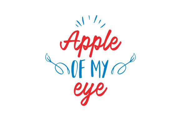 Download Free Apple Of My Eye Quote Svg Cut Graphic By Thelucky Creative Fabrica for Cricut Explore, Silhouette and other cutting machines.