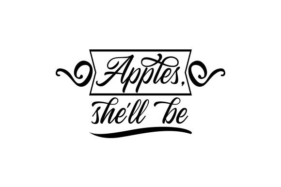 Download Free Apples She Ll Be Svg Cut File By Creative Fabrica Crafts for Cricut Explore, Silhouette and other cutting machines.