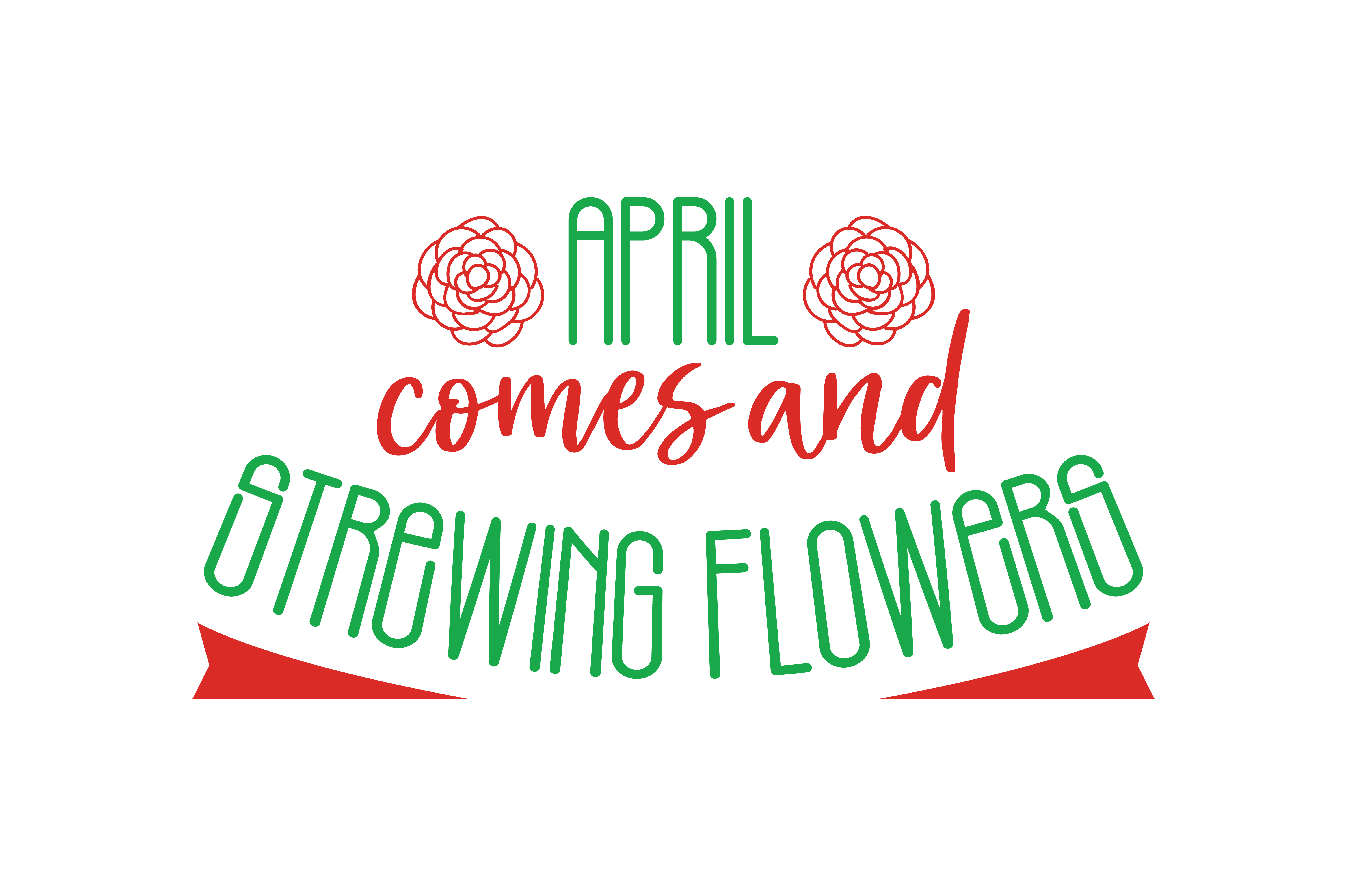 Download Free April Comes Like An Idiot Babbling And Strewing Flowers Quote for Cricut Explore, Silhouette and other cutting machines.