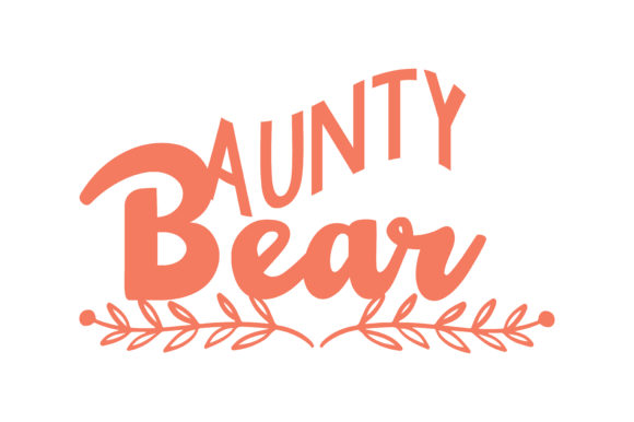 Print on Demand: Aunty Bear Quote SVG Cut Graphic Crafts By TheLucky